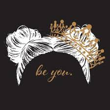 hand drawn image of a girl's head, hair in bunches with a gold crown over the right hand side bunch. Words reading 'be you'